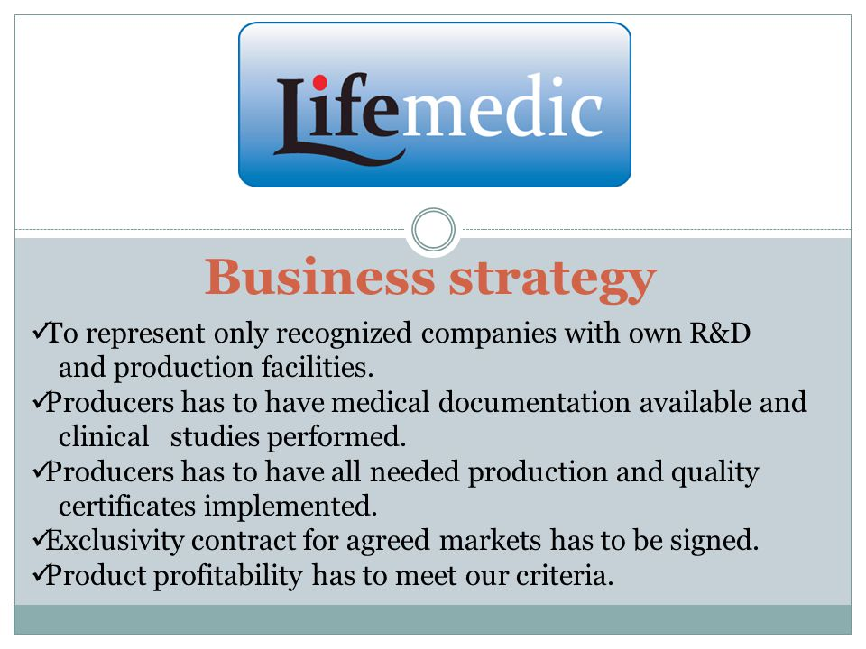 Business strategy To represent only recognized companies with own R&D and production facilities.