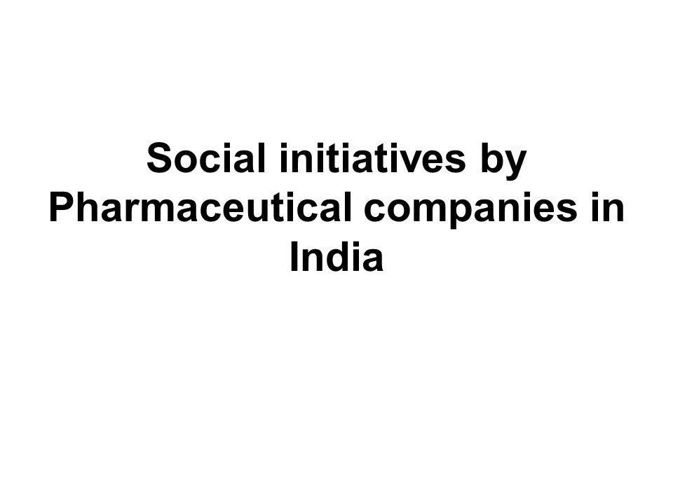 Social initiatives by Pharmaceutical companies in India