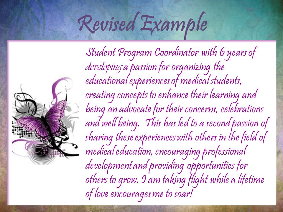 Revised Example Student Program Coordinator with 6 years of developing a passion for organizing the educational experiences of medical students, creating concepts to enhance their learning and being an advocate for their concerns, celebrations and well being.