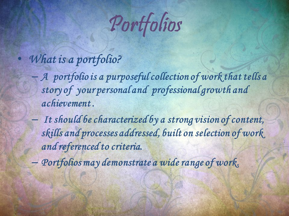 Portfolios What is a portfolio.