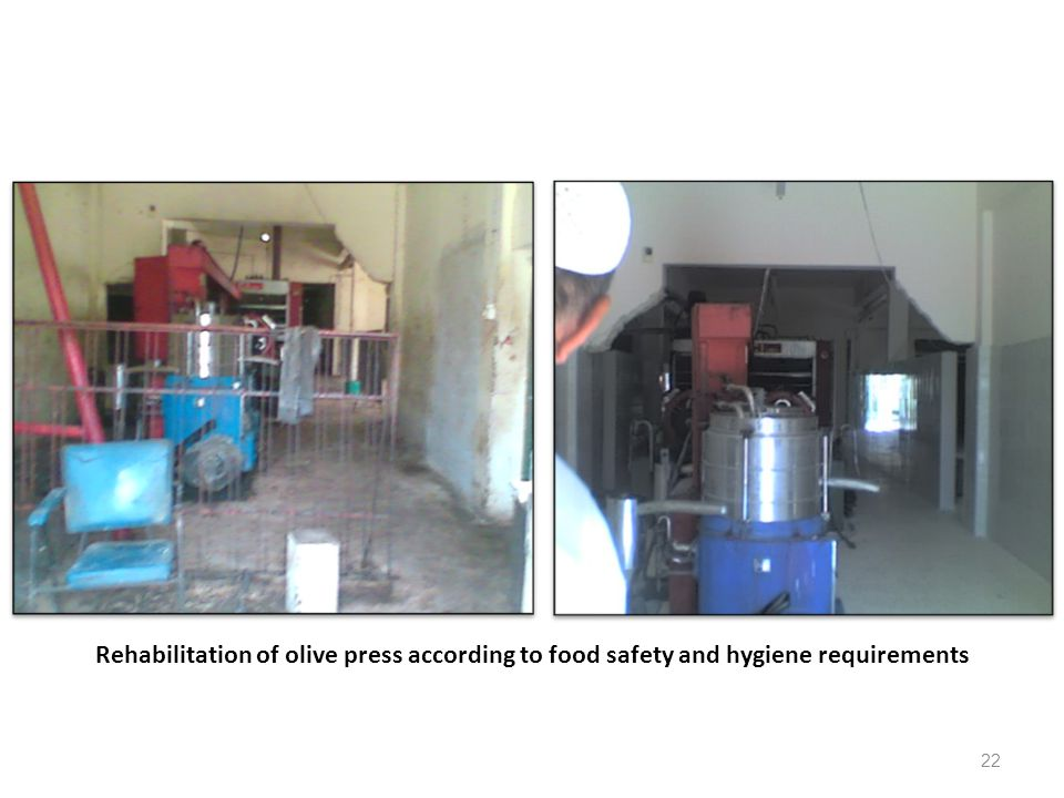 22 Rehabilitation of olive press according to food safety and hygiene requirements