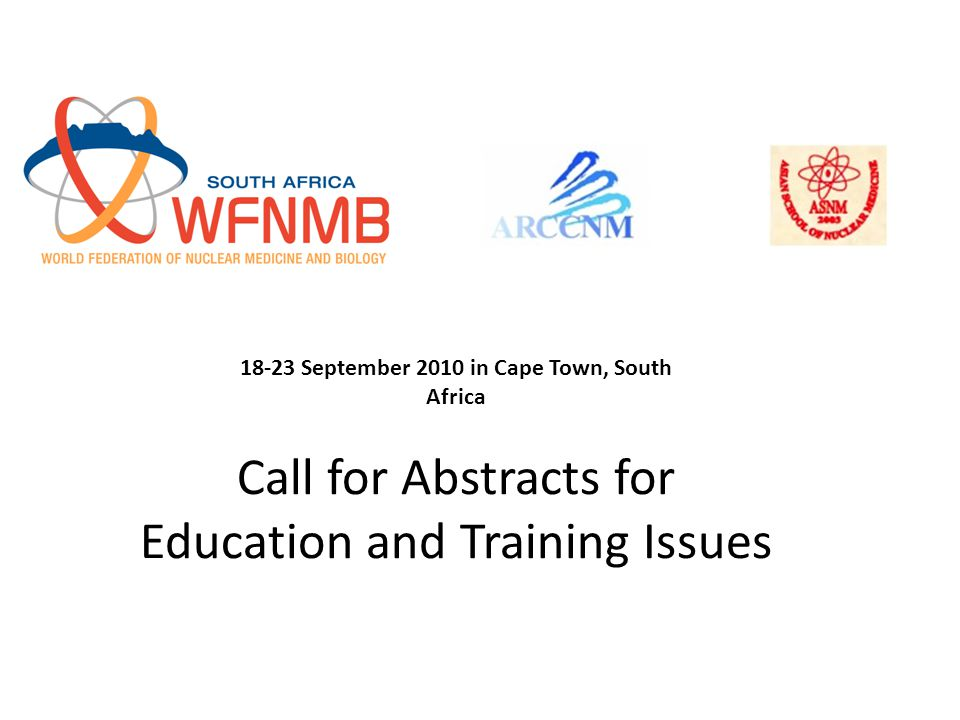 Call for Abstracts for Education and Training Issues 18-23 September 2010 in Cape Town, South Africa