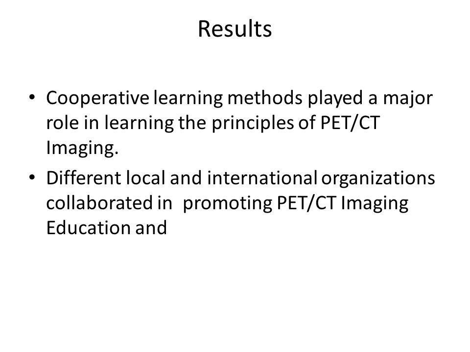 Results Cooperative learning methods played a major role in learning the principles of PET/CT Imaging.
