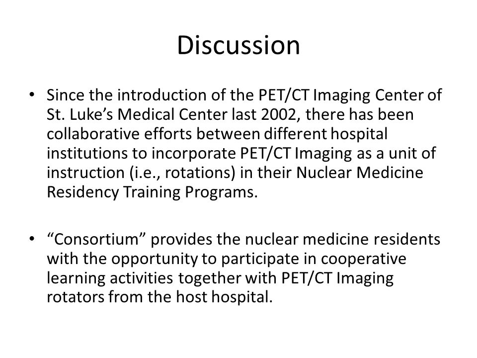 Discussion Since the introduction of the PET/CT Imaging Center of St.