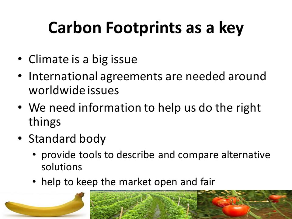 Climate is a big issue International agreements are needed around worldwide issues We need information to help us do the right things Standard body pr