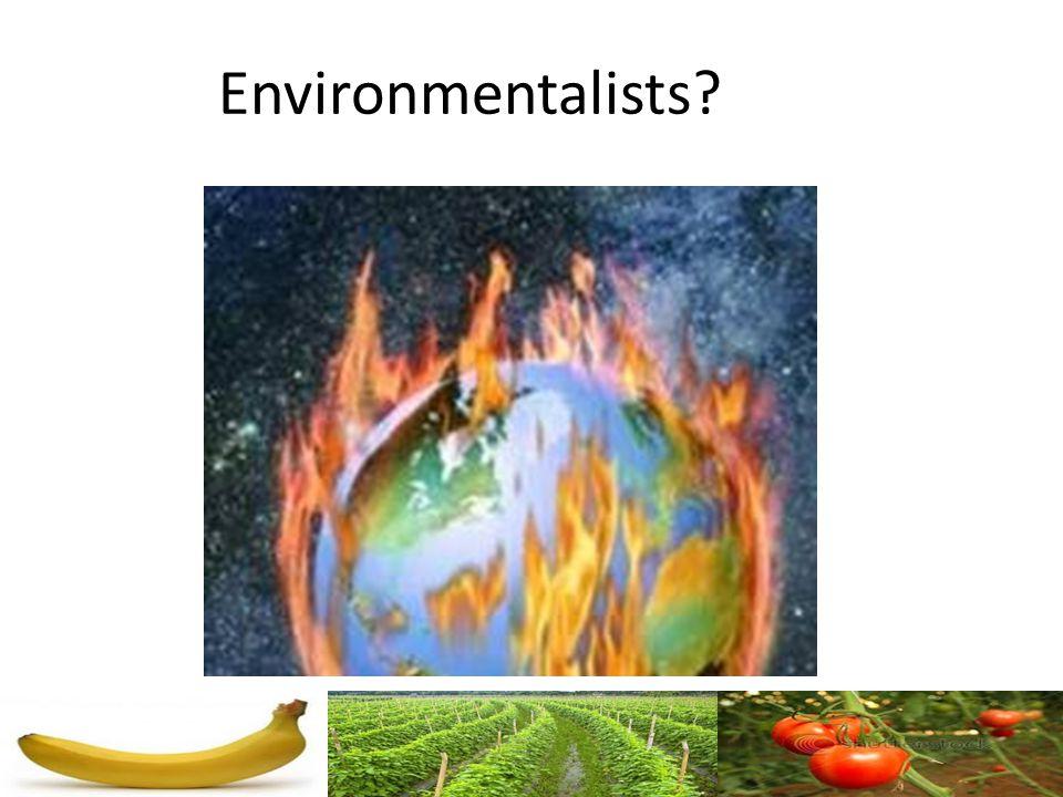 Environmentalists?