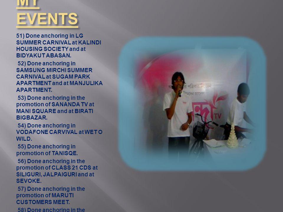 MY EVENTS 51) Done anchoring in LG SUMMER CARNIVAL at KALINDI HOUSING SOCIETY and at BIDYAKUT ABASAN.