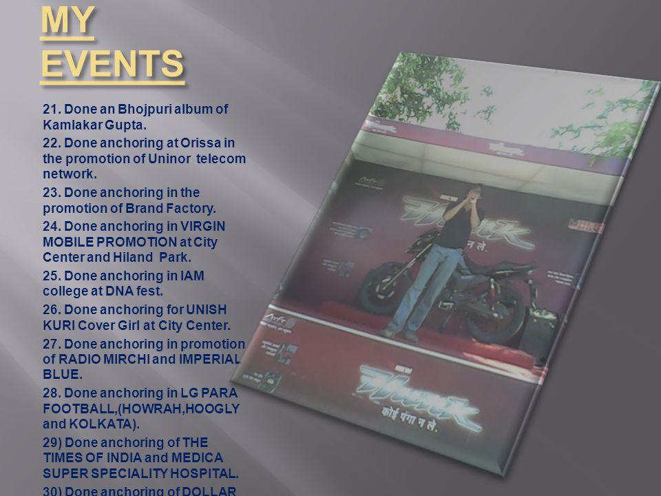 MY EVENTS 21. Done an Bhojpuri album of Kamlakar Gupta.