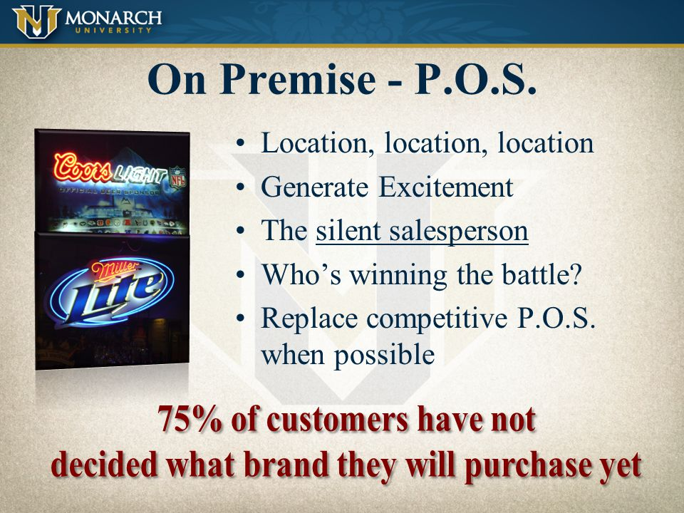 On Premise - Pricing Be competitive or dominant Clearly advertise special pricing or Features Use the Graphics Dept.