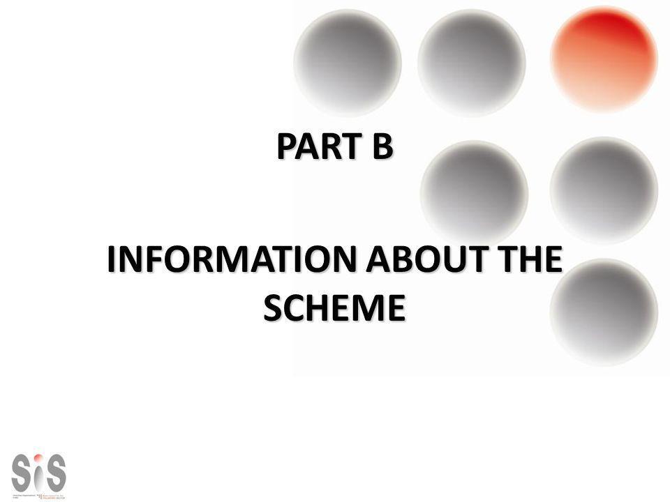 PART B INFORMATION ABOUT THE SCHEME