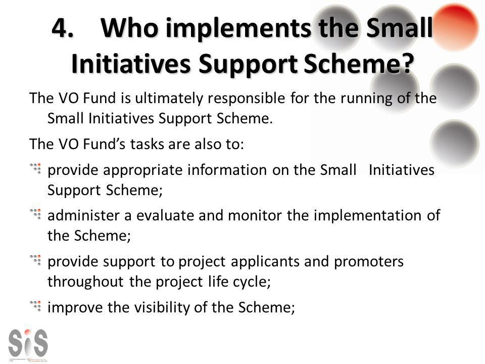 4.Who implements the Small Initiatives Support Scheme.
