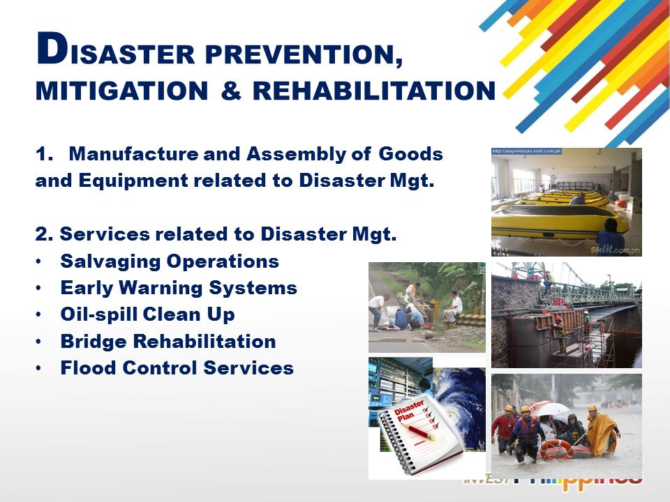D ISASTER PREVENTION, MITIGATION & REHABILITATION 1.Manufacture and Assembly of Goods and Equipment related to Disaster Mgt.