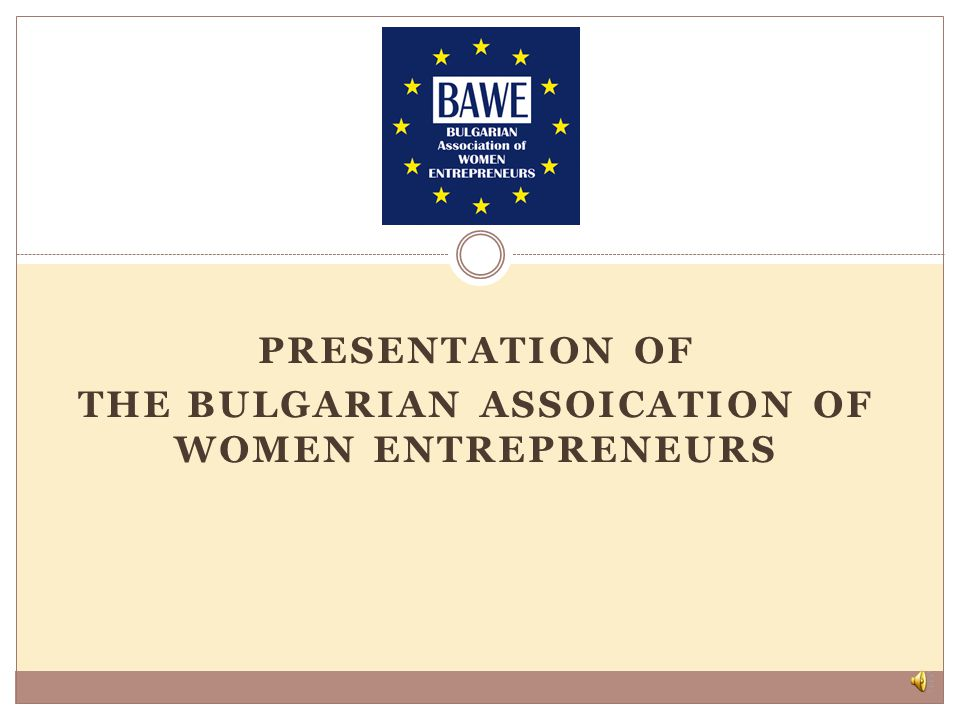 PRESENTATION OF THE BULGARIAN ASSOICATION OF WOMEN ENTREPRENEURS