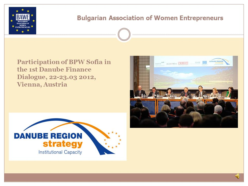 16 March, 2012, Hotel Radisson, Sofia NATIONAL ROUNDTABLE EUROPEAN AND NATIONAL POLICIES FOR THE DEVELOPMENT OF WOMEN ENTREPRENEURSHIP ON THE LABOUR MARKET The roundtable was organised by the Information Bureau of the European Parliament in Bulgaria, in cooperation with the Bulgarian Chamber of Commerce and Industry and The Manager magazine.