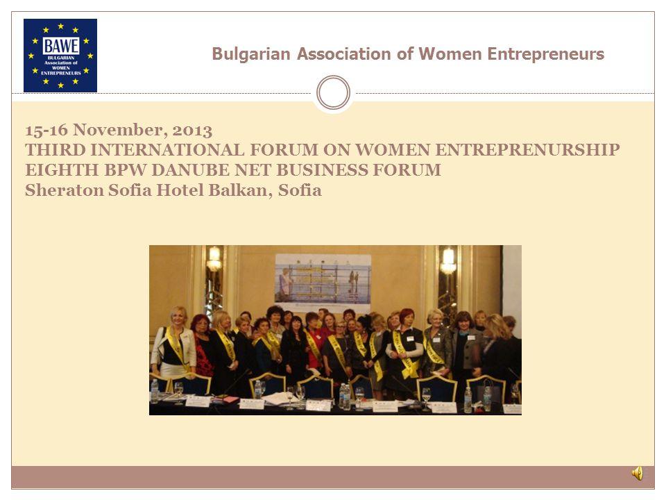 7th BPW Danube Net Businesswomen Forum 16 - 18 November 2012 in Vienna/Austria Bulgarian Association of Women Entrepreneurs