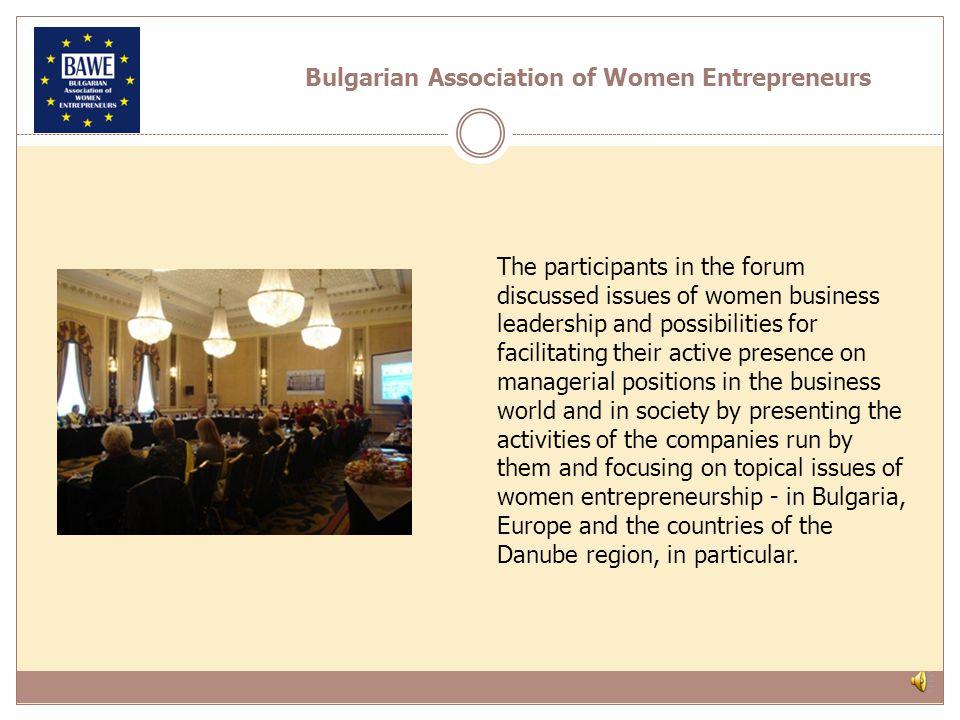 15-16 November, 2013 THIRD INTERNATIONAL FORUM ON WOMEN ENTREPRENURSHIP EIGHTH BPW DANUBE NET BUSINESS FORUM Sheraton Sofia Hotel Balkan, Sofia Bulgarian Association of Women Entrepreneurs