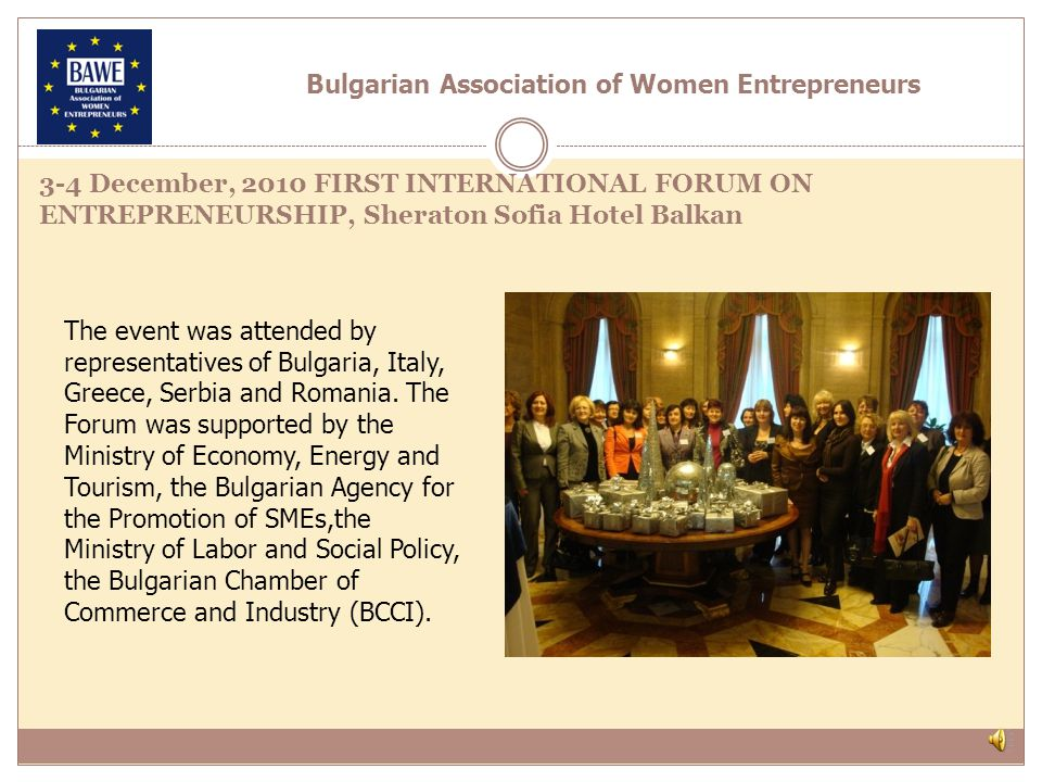The Forum was aimed at promoting business leadership among women and encouraging their active presence on managerial positions in the world of business and in society, presenting, on one hand the activities of the companies run by them, and discuss topical issues of women entrepreneurship, on the other hand.