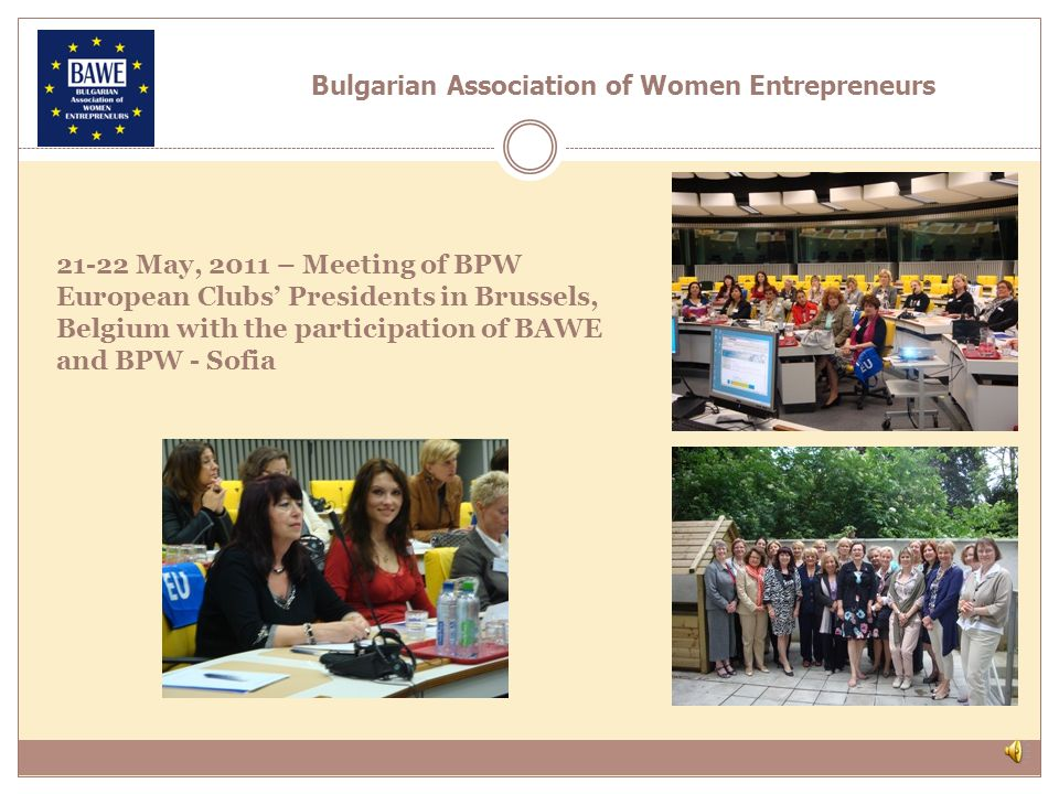 21-22 May, 2011 – Meeting of BPW European Clubs Presidents in Brussels, Belgium with the participation of BAWE and BPW - Sofia