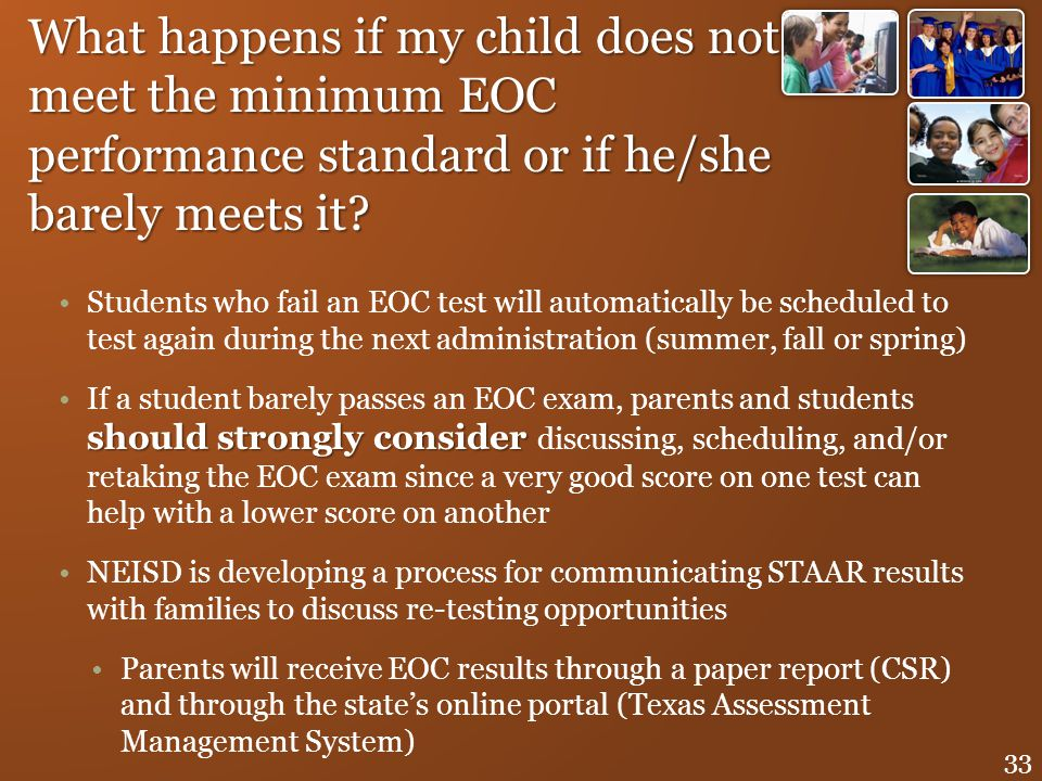 Students who fail an EOC test will automatically be scheduled to test again during the next administration (summer, fall or spring) should strongly co