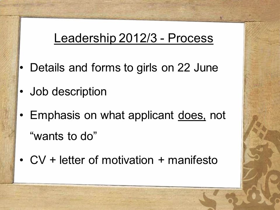 Wynberg Girls High School Leadership 2012/3 - Process Details and forms to girls on 22 June Job description Emphasis on what applicant does, not wants
