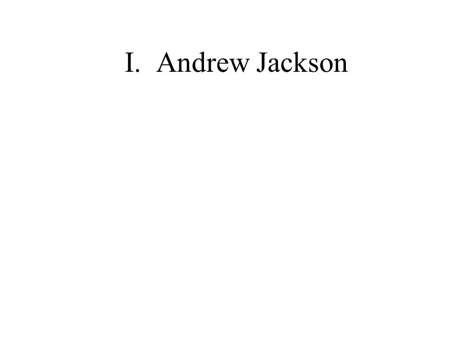 I.Andrew Jackson