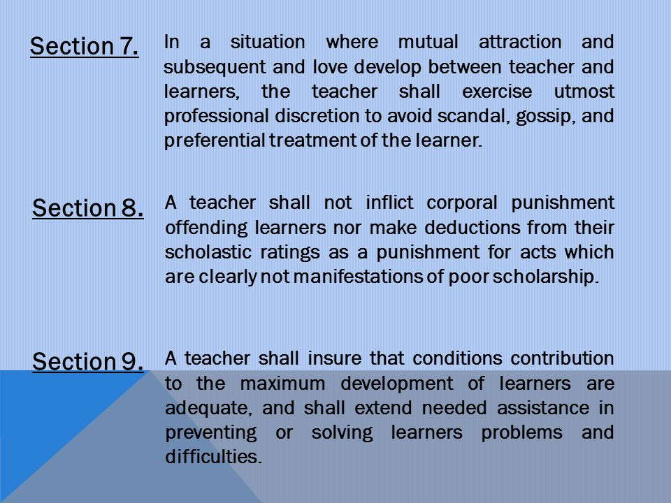 Section 7. In a situation where mutual attraction and subsequent and love develop between teacher and learners, the teacher shall exercise utmost prof