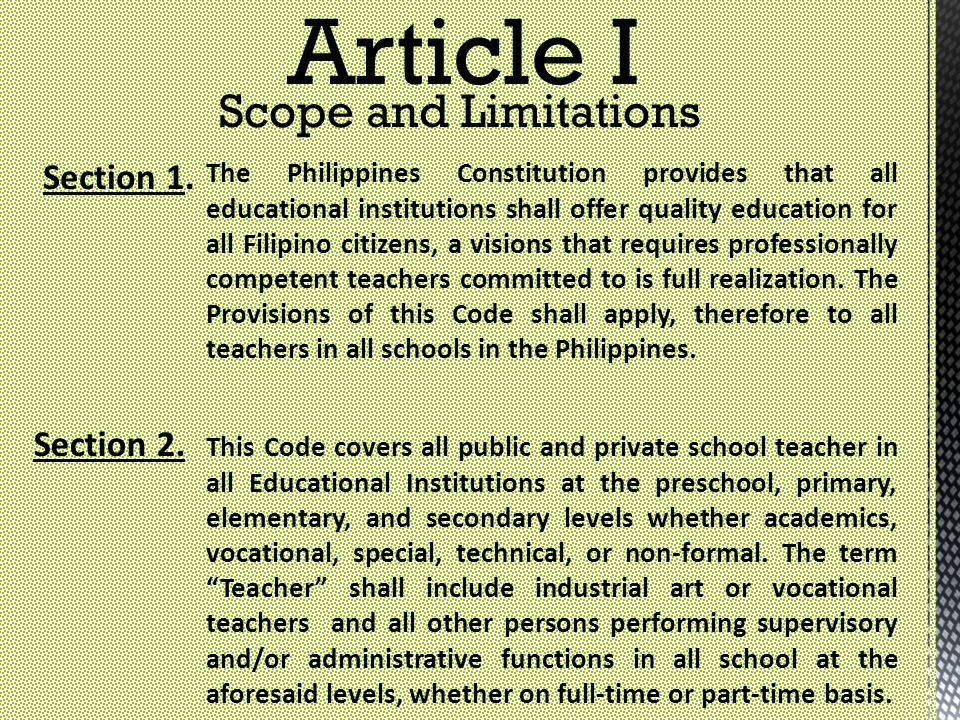 Article I Scope and Limitations Section 1. The Philippines Constitution provides that all educational institutions shall offer quality education for a