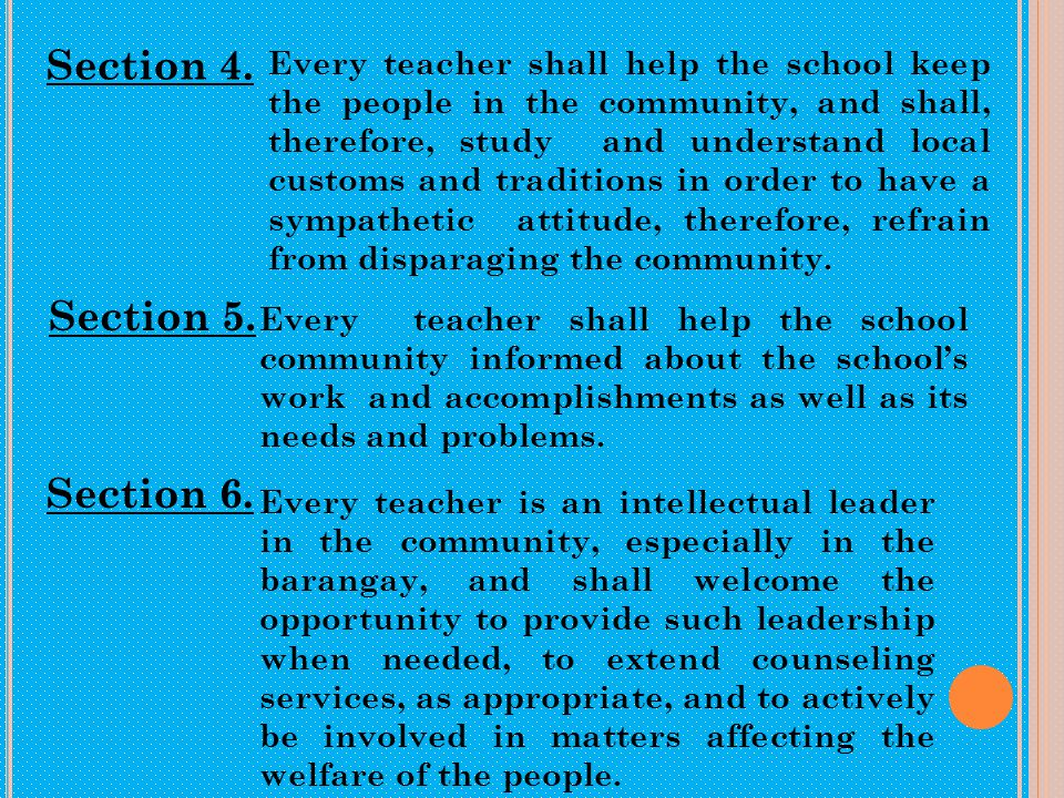 Section 4. Every teacher shall help the school keep the people in the community, and shall, therefore, study and understand local customs and traditio