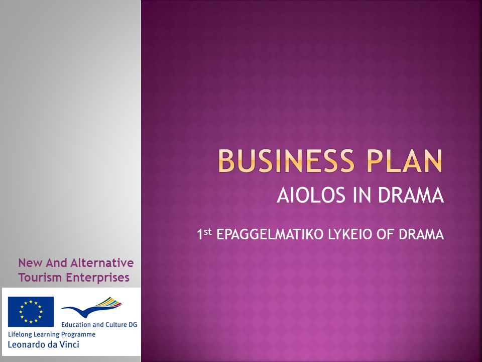 AIOLOS IN DRAMA 1 st EPAGGELMATIKO LYKEIO OF DRAMA New And Alternative Tourism Enterprises