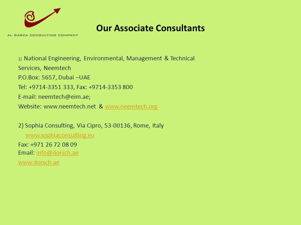 Our Associate Consultants 1) National Engineering, Environmental, Management & Technical Services, Neemtech P.O.Box: 5657, Dubai –UAE Tel: +9714-3351
