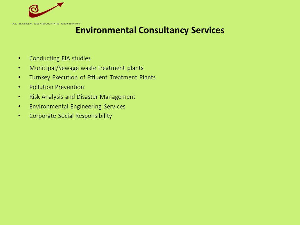 Environmental Consultancy Services Conducting EIA studies Municipal/Sewage waste treatment plants Turnkey Execution of Effluent Treatment Plants Pollu