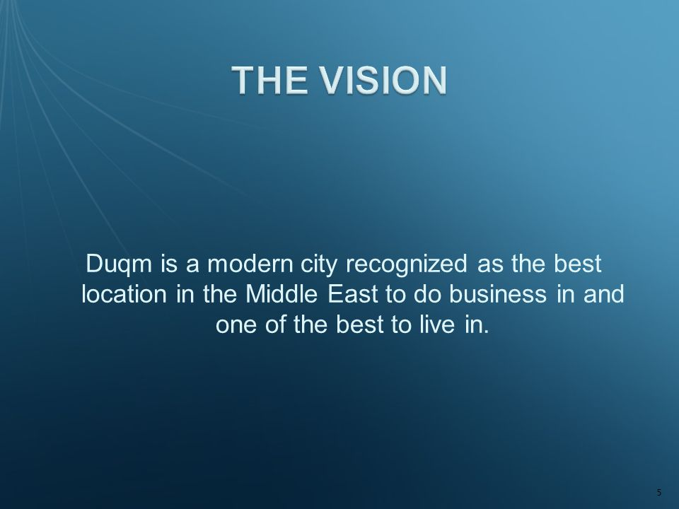 Duqm is a modern city recognized as the best location in the Middle East to do business in and one of the best to live in. 5