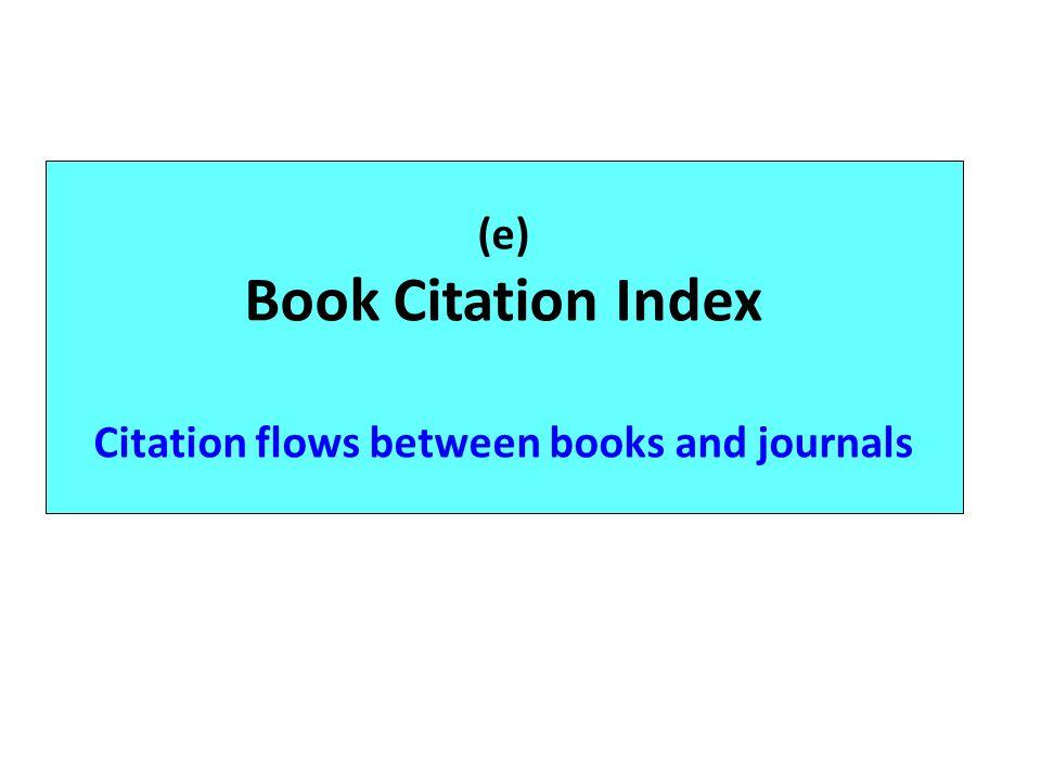 (e) Book Citation Index Citation flows between books and journals