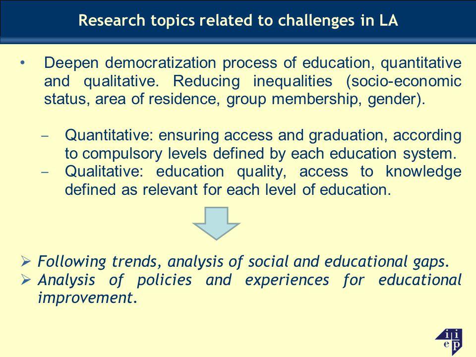 Deepen democratization process of education, quantitative and qualitative. Reducing inequalities (socio-economic status, area of residence, group memb