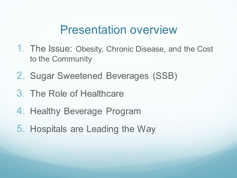 Presentation overview 1.The Issue: Obesity, Chronic Disease, and the Cost to the Community 2.