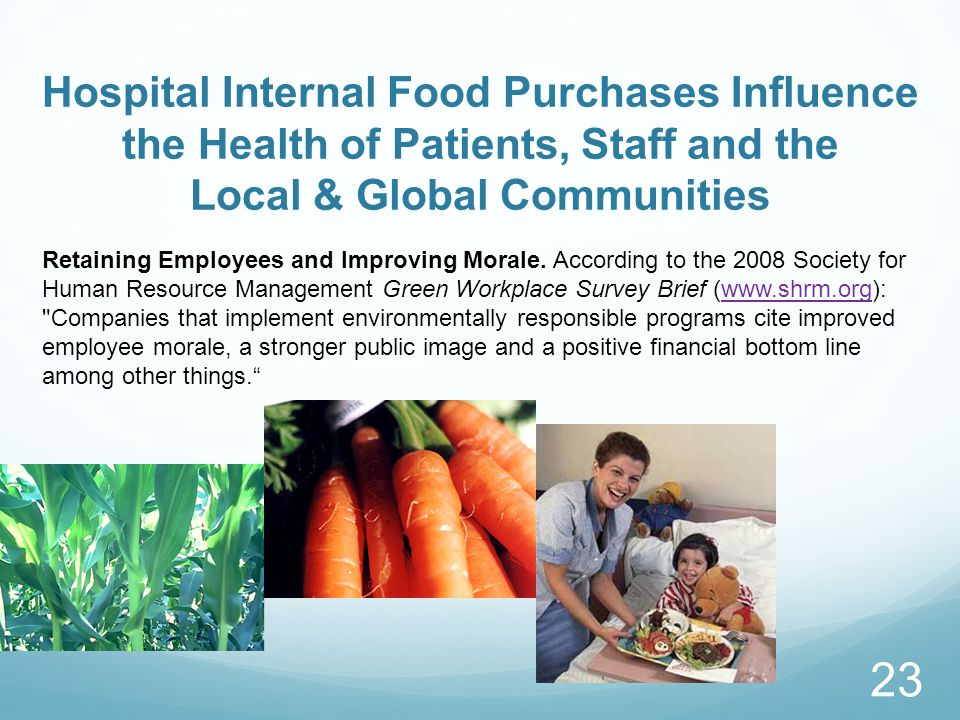 Hospital Internal Food Purchases Influence the Health of Patients, Staff and the Local & Global Communities Retaining Employees and Improving Morale.