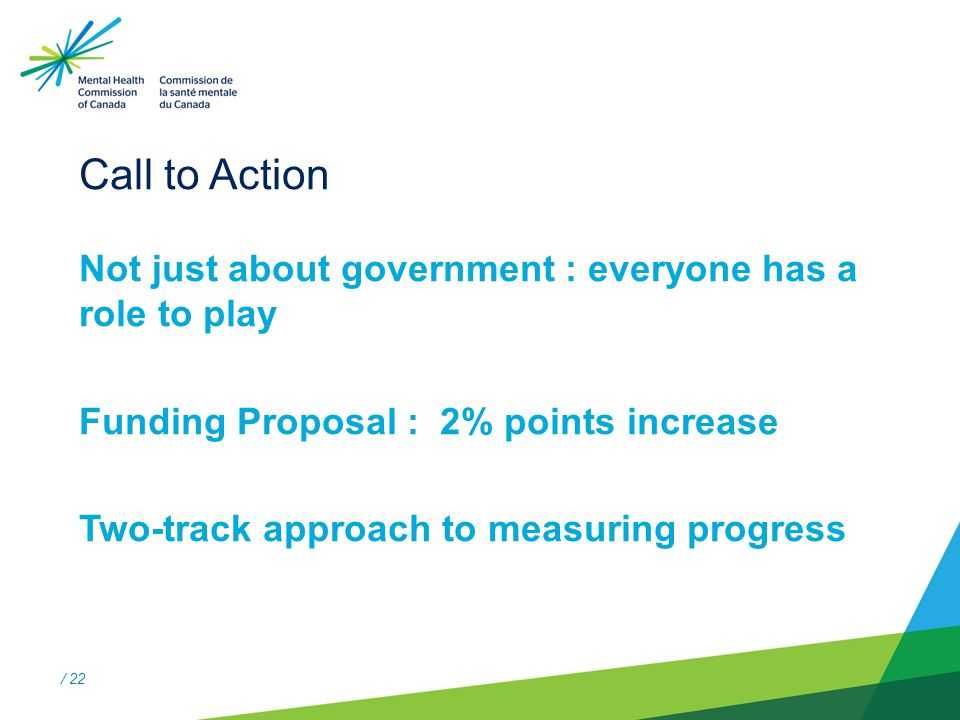 / 22 Call to Action Not just about government : everyone has a role to play Funding Proposal : 2% points increase Two-track approach to measuring prog