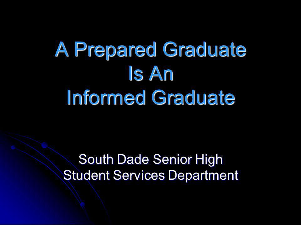 Philosophy South Dade Senior High is committed to encouraging our students to achieve high academic standards in order to graduate and successfully compete in this global economy.