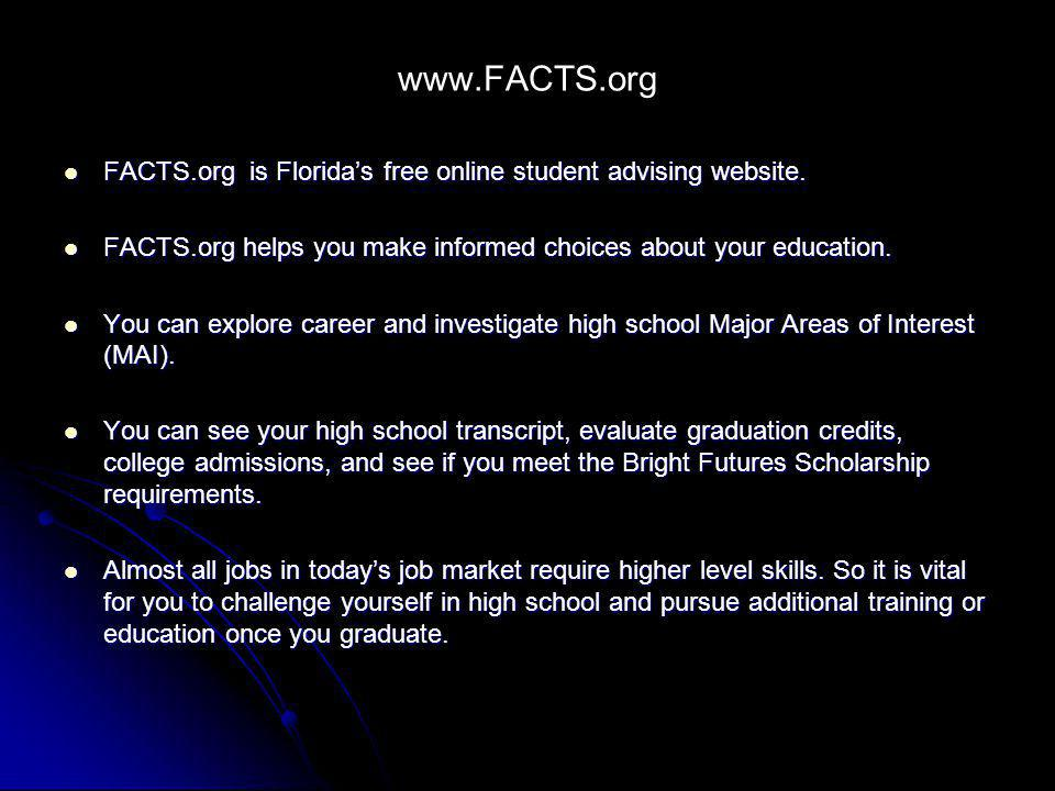 www.FACTS.org FACTS.org is Floridas free online student advising website. FACTS.org is Floridas free online student advising website. FACTS.org helps