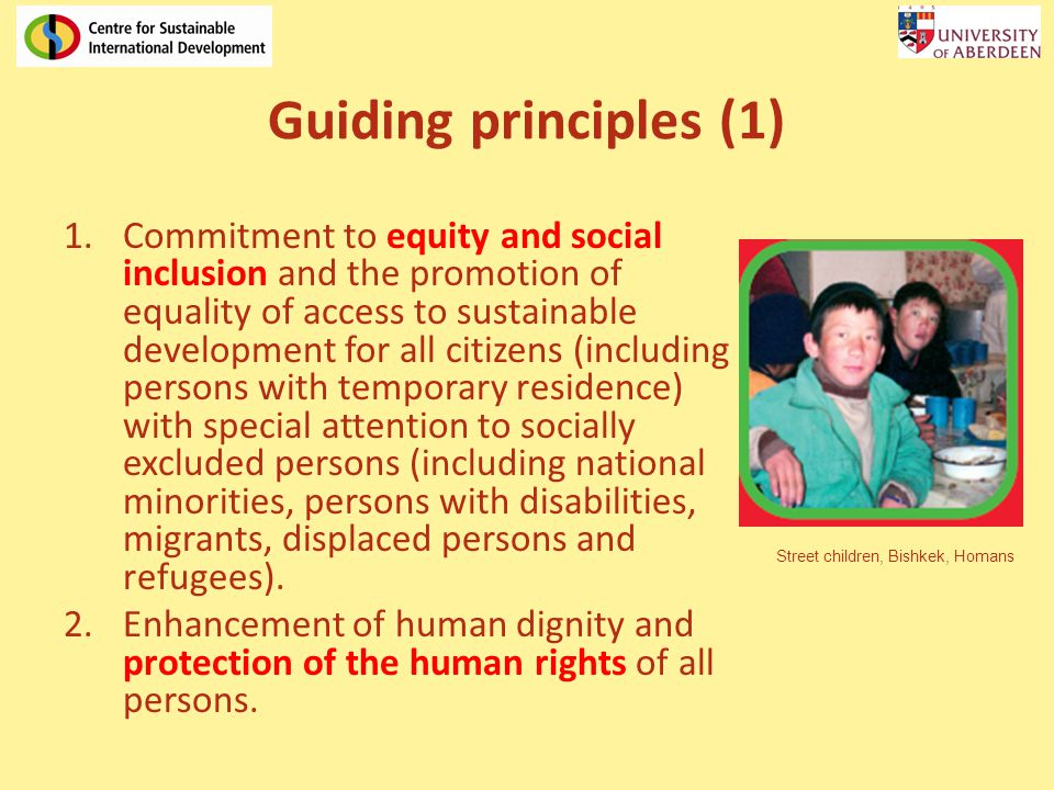 Guiding principles (1) 1.Commitment to equity and social inclusion and the promotion of equality of access to sustainable development for all citizens (including persons with temporary residence) with special attention to socially excluded persons (including national minorities, persons with disabilities, migrants, displaced persons and refugees).