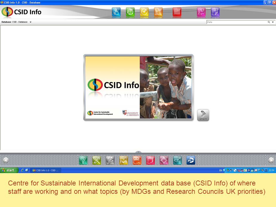 Centre for Sustainable International Development data base (CSID Info) of where staff are working and on what topics (by MDGs and Research Councils UK priorities)