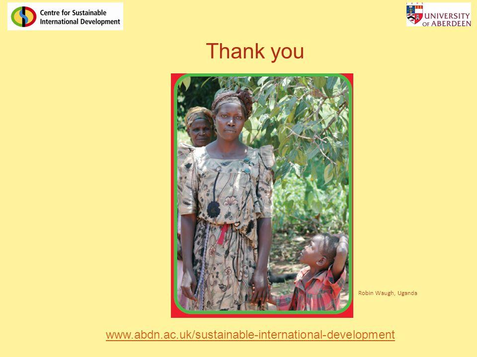 Robin Waugh, Uganda www.abdn.ac.uk/sustainable-international-development Thank you