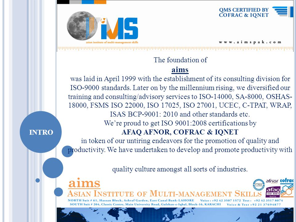 A SIAN I NSTITUTE OF M ULTI - MANAGEMENT S KILLS INTRO The foundation of aims was laid in April 1999 with the establishment of its consulting division for ISO-9000 standards.
