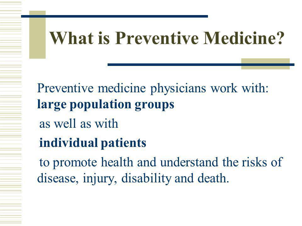 What is Preventive Medicine.