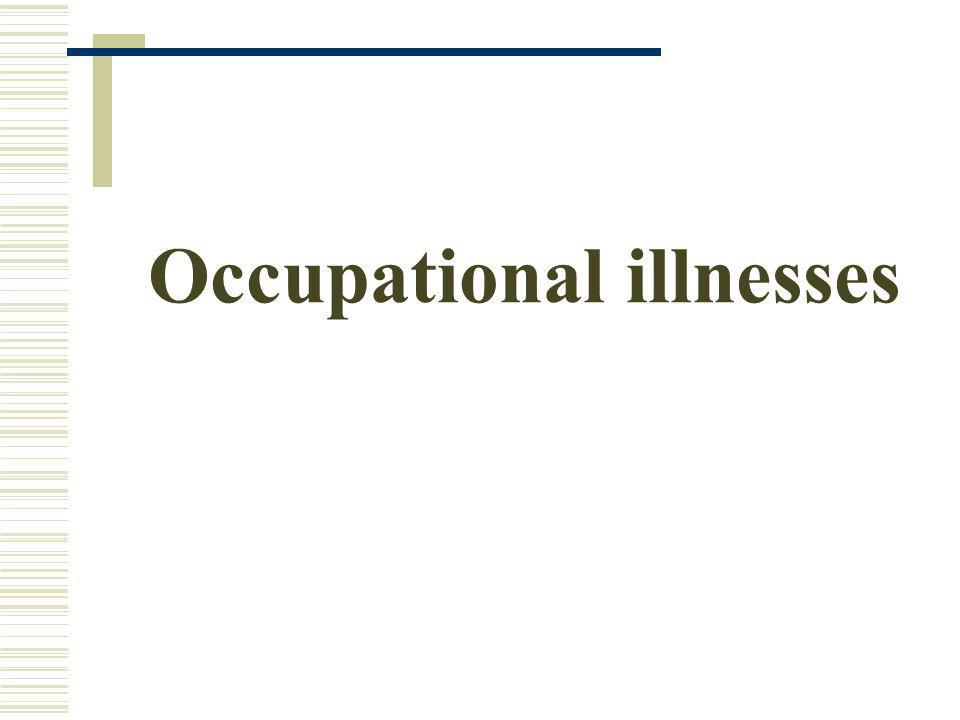 Occupational illnesses