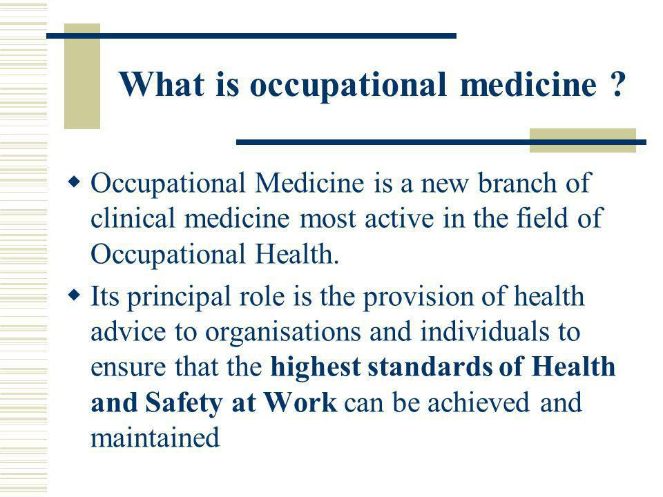 What is occupational medicine .