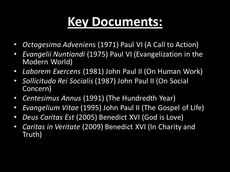 Key Documents: Octogesima Adveniens (1971) Paul VI (A Call to Action) Evangelii Nuntiandi (1975) Paul VI (Evangelization in the Modern World) Laborem