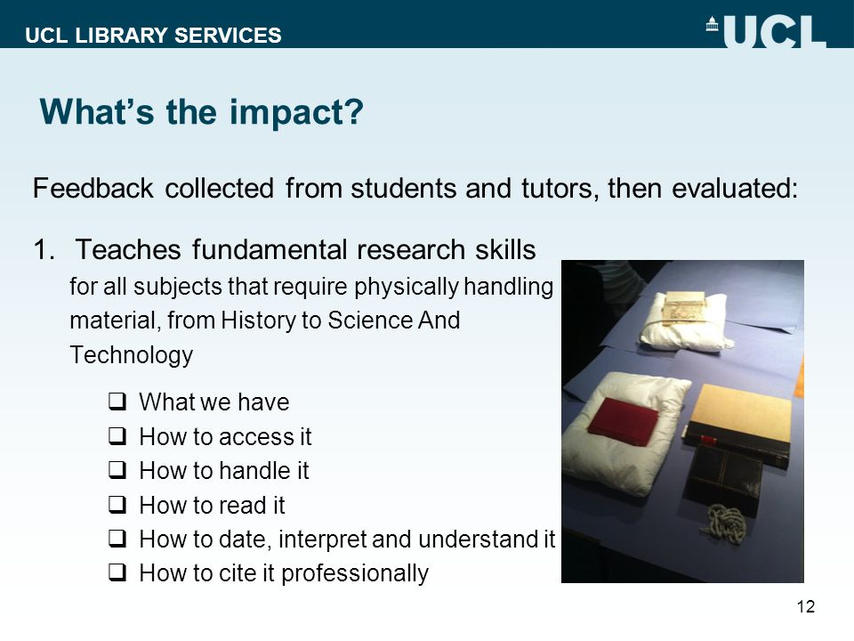 UCL LIBRARY SERVICES Whats the impact.