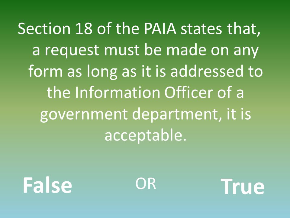 Section 18 of the PAIA states that, a request must be made on any form as long as it is addressed to the Information Officer of a government department, it is acceptable.