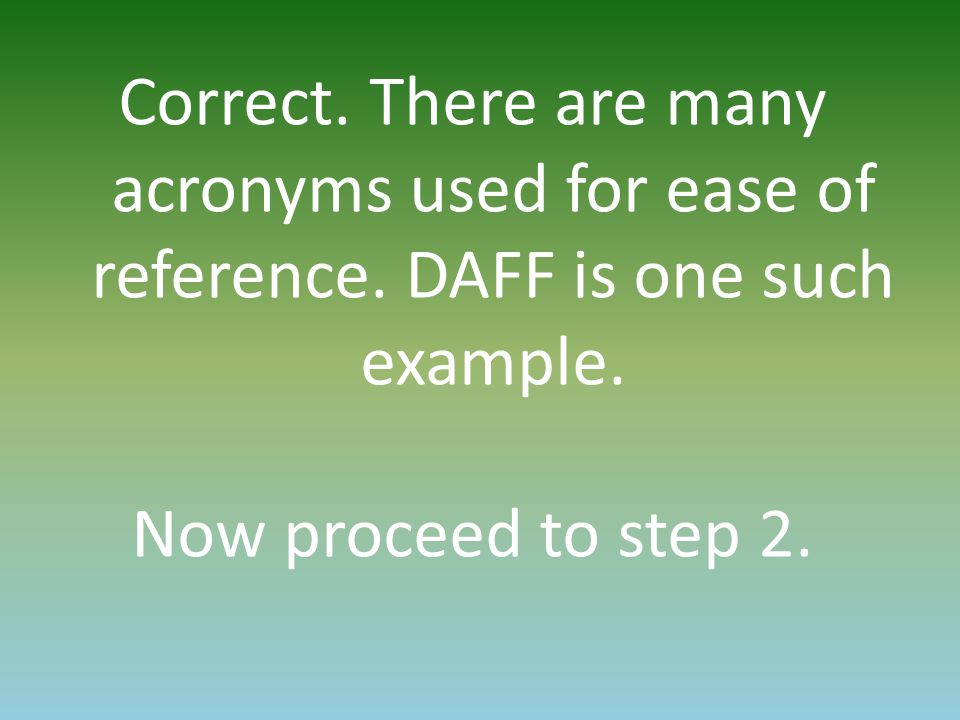 Correct. There are many acronyms used for ease of reference.